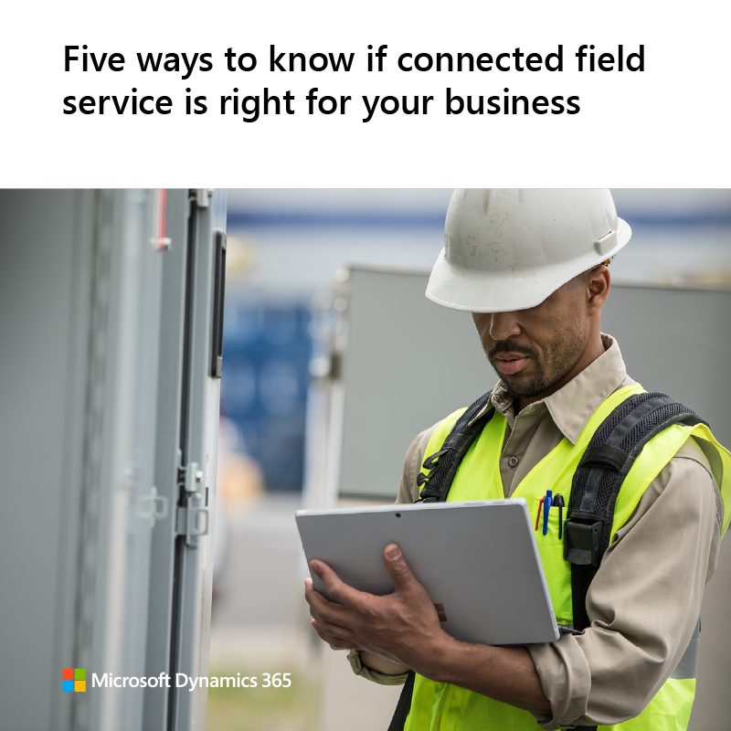 field service employee using tablet with Dynamics 365