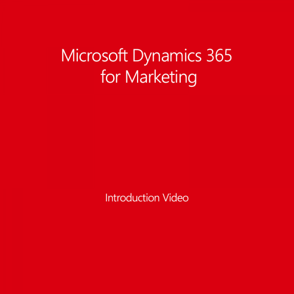 Introduction Video of Microsoft Dynamics 365 for Marketing